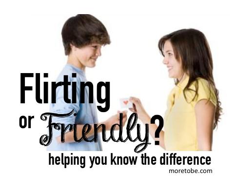 Flirting or Friendly?