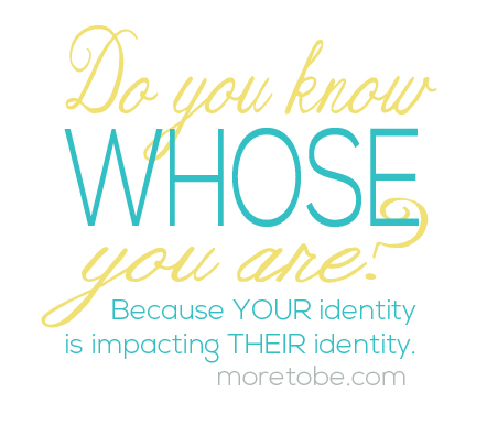 Do you know whose you are?