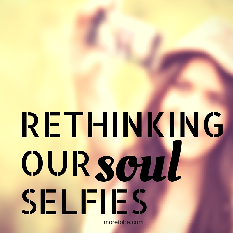 Rethinking Our Soul Selfies