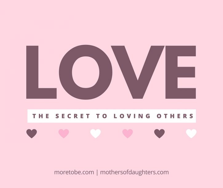 The Secret to Loving Others