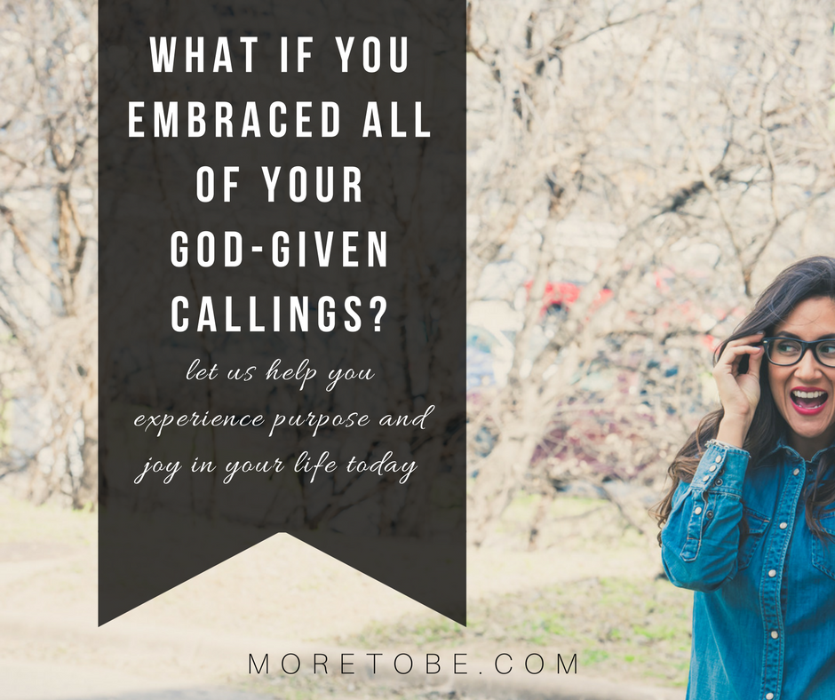 What if you embraced all of your God-given callings?