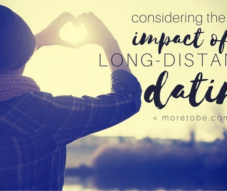 Considering the Positive Impacts of Long Distance Dating