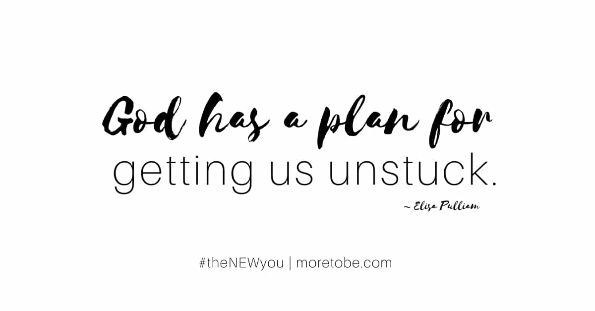 God has a plan for getting us unstuck.