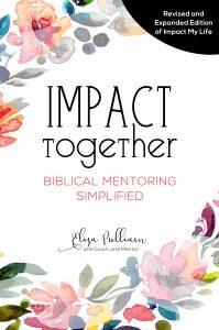 Impact Together: Biblical Mentoring Simplified