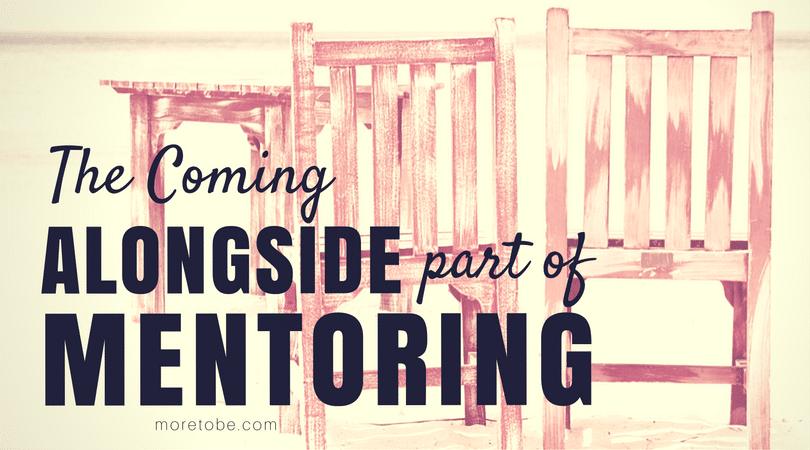 The Coming Alongside Part of Mentoring