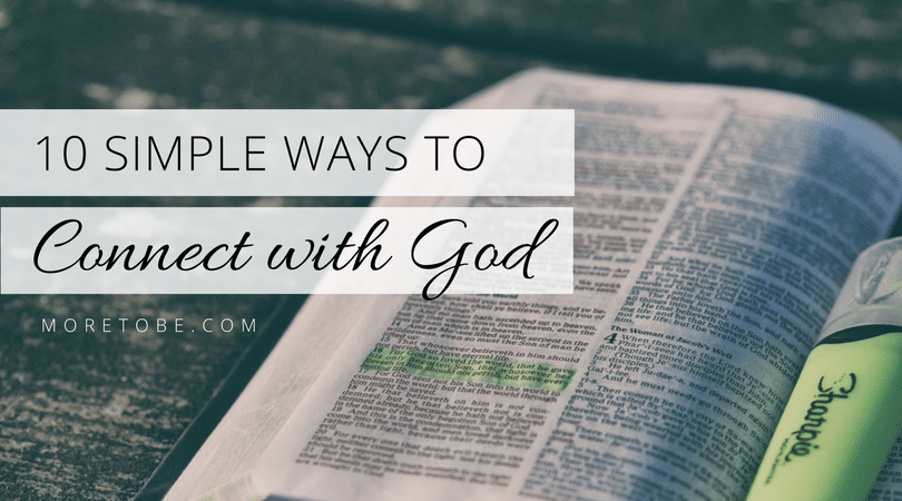 10 Simple Ways to Connect with God