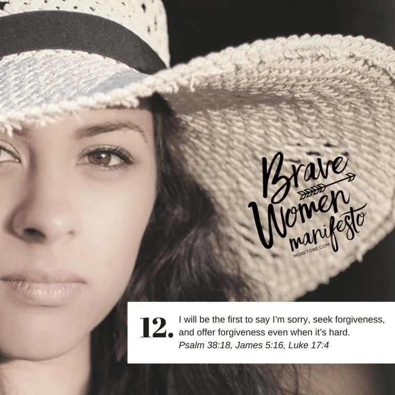 Brave Women Manifesto #12 - I will seek forgiveness