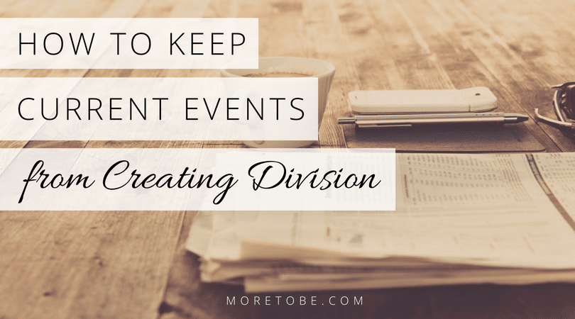 How to Keep Current Events from Creating Division