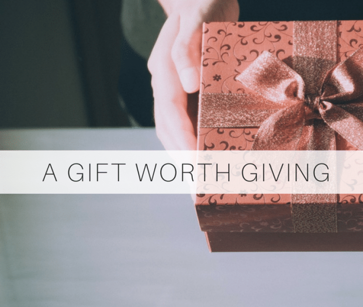 A Gift Worth Giving