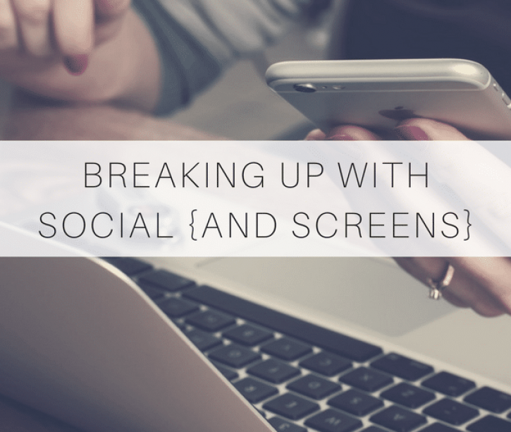 Breaking Up with Social and Screens