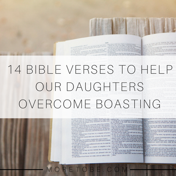 14 Bible Verses to Help Our Daughters Overcome Boasting