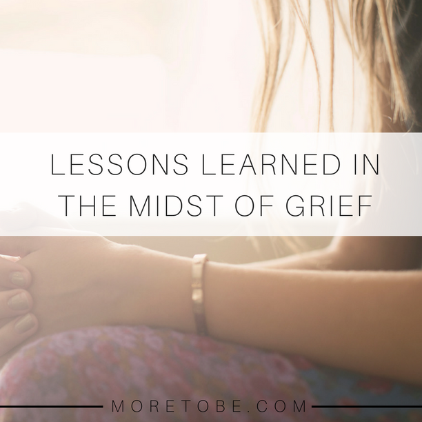 Lessons Learned in the Midst of Grief