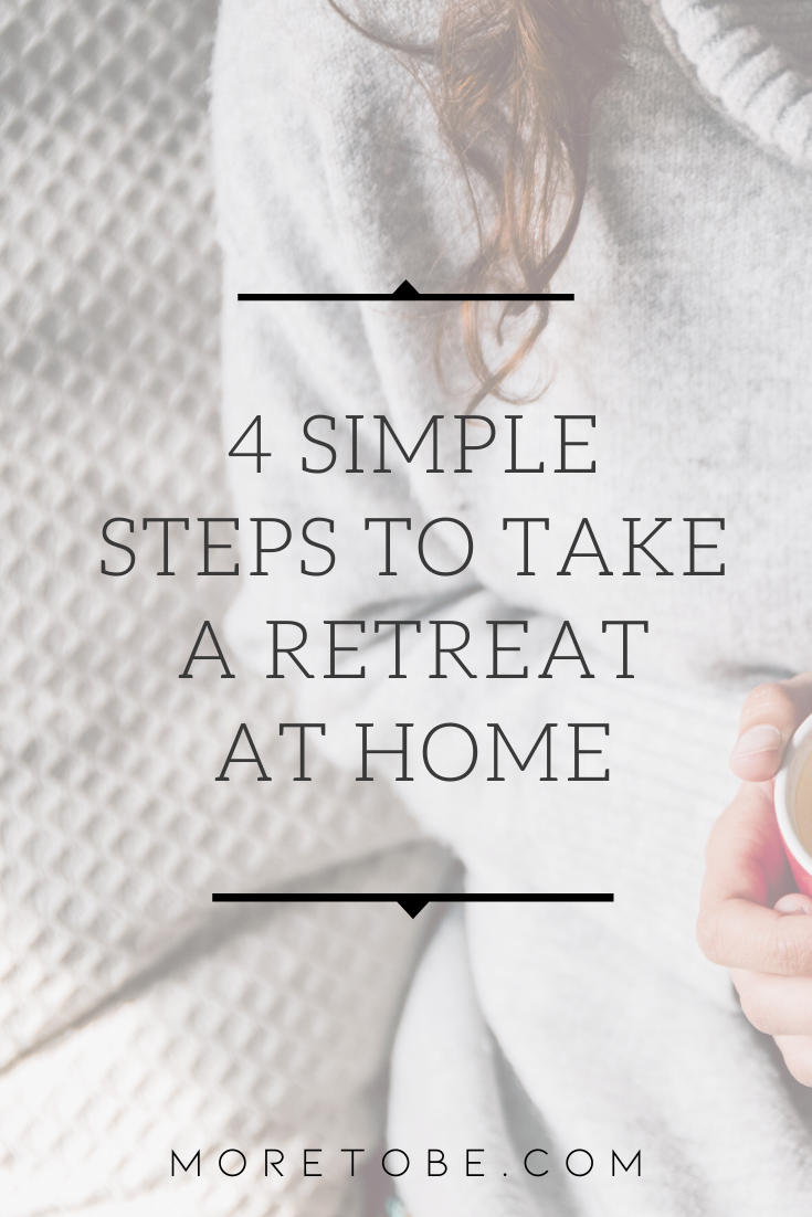 4 Simple Steps to Take a Retreat at Home