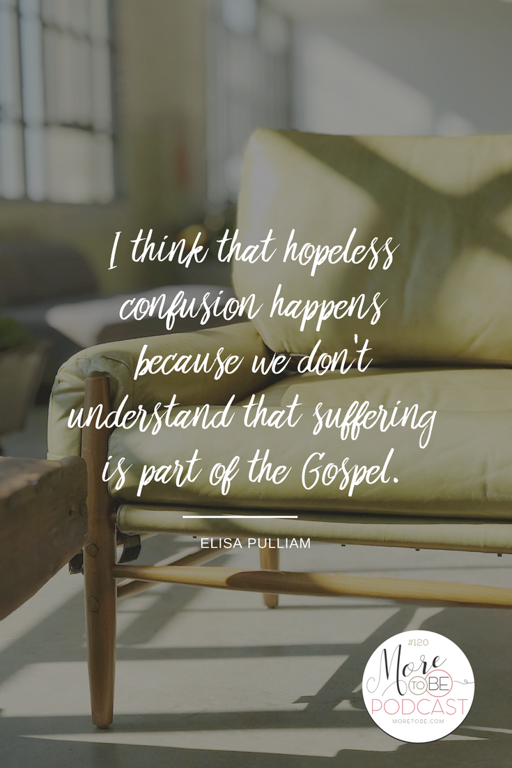 I think that hopeless confusion happens because we don't understand that suffering is part of the Gospel.