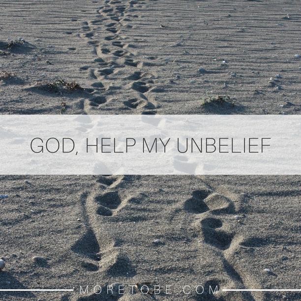 God, Help My Unbelief