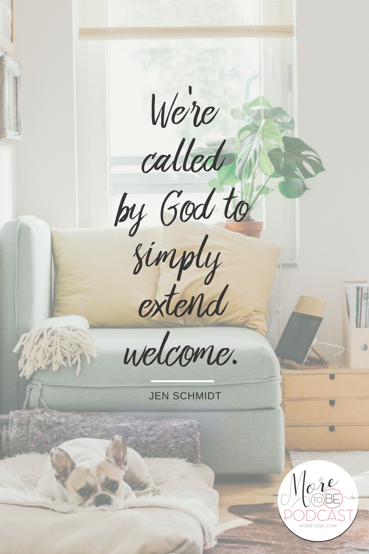 We're called by God to simply extend welcome. - Jen Schmidt