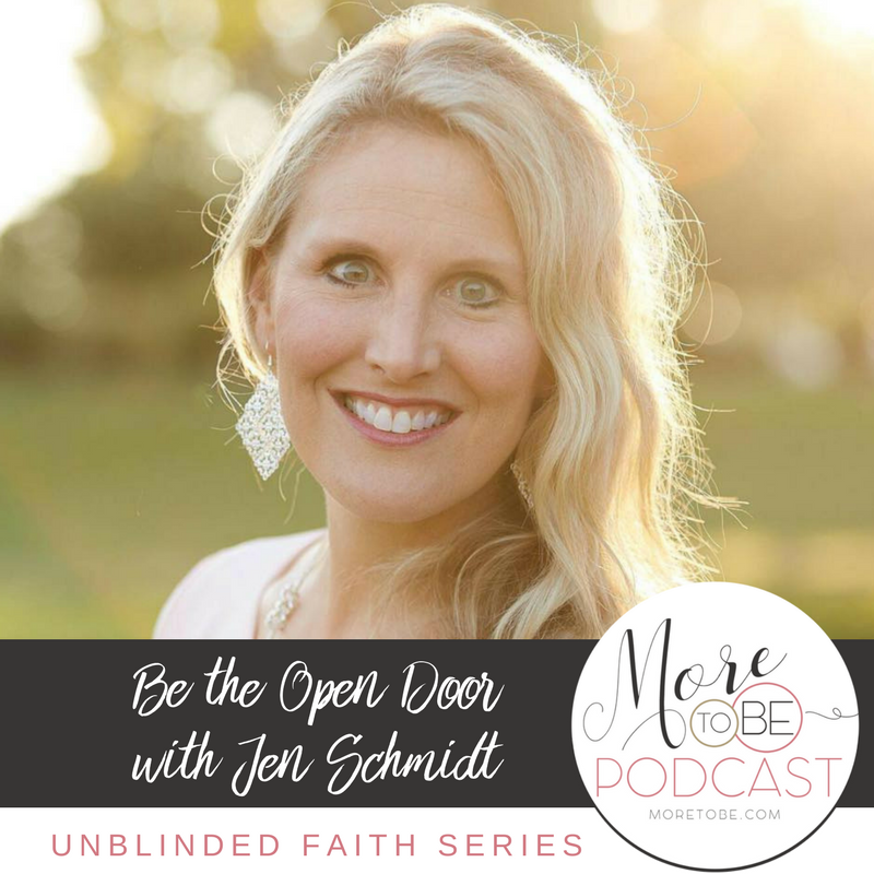 Be the Open Door with Jen Schmidt on the More to Be Podcast