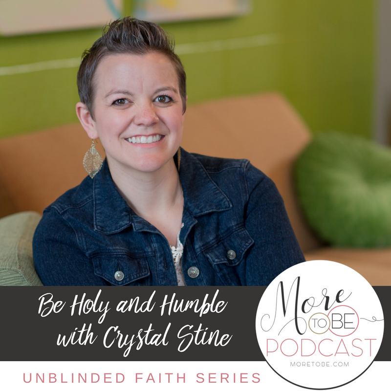 Be Holy and Humble with Crystal Stine