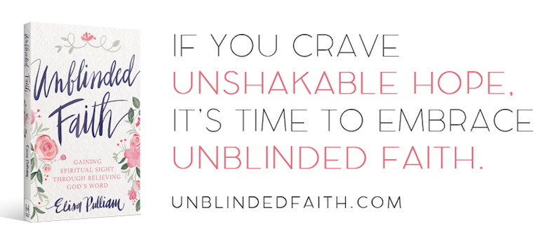 If you crave unshakeable hope, it's time for unblinded faith.