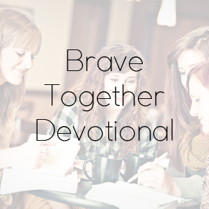 Brave Together Devotional