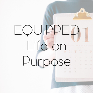 Equipped: Life On Purpose