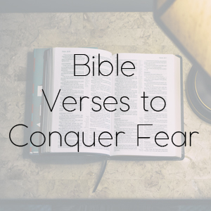 Bible Verses to Conquer Fear