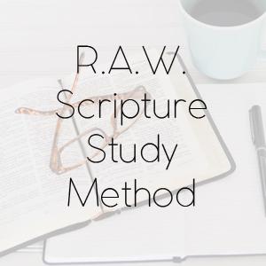 R.A.W. Scripture Study Method