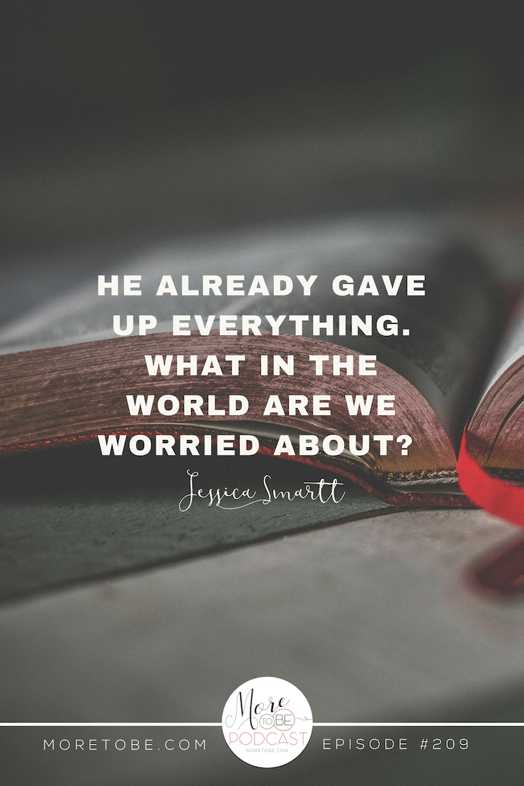 He already gave up everything. What in the world are we worried about? #Moretobe #Podcast #anxiety