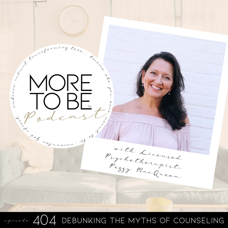 Debunking the Myths of Counseling with Peggy MacQueen, Episode 404