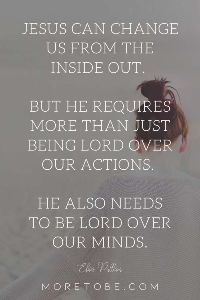 Jesus needs to Lord over our minds.