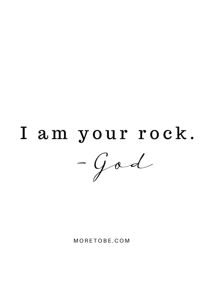 I am your rock!