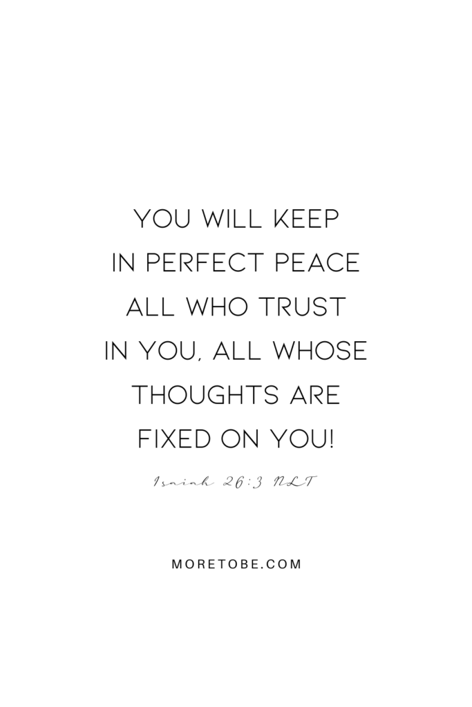 You will keep in perfect peace . . .