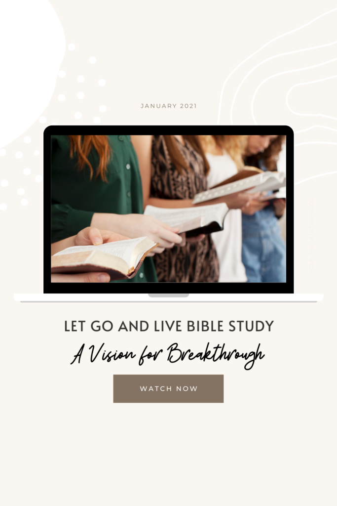 Let Go and Live: A Vision for Breakthrough
