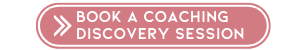 Book a Coaching Discovery Session