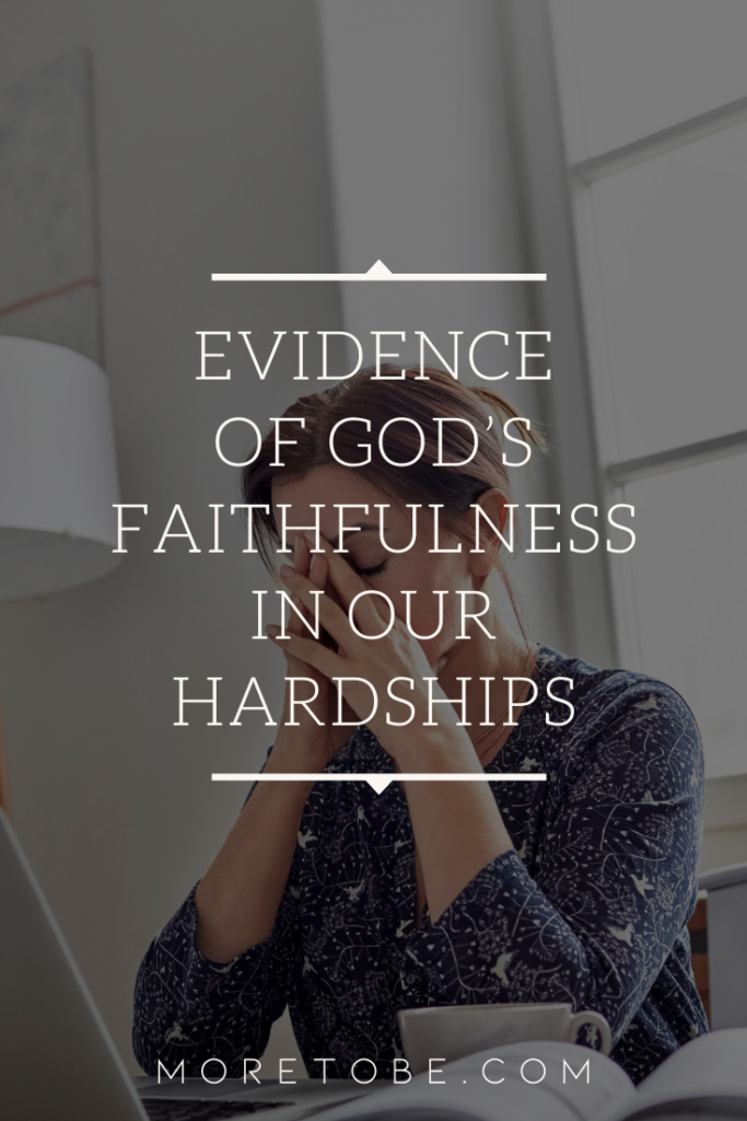 Evidence of God's Faithfulness in Our Hardships
