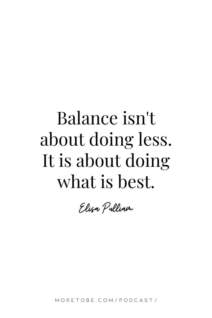 Balance isn't about doing less.It is about doing what is best.