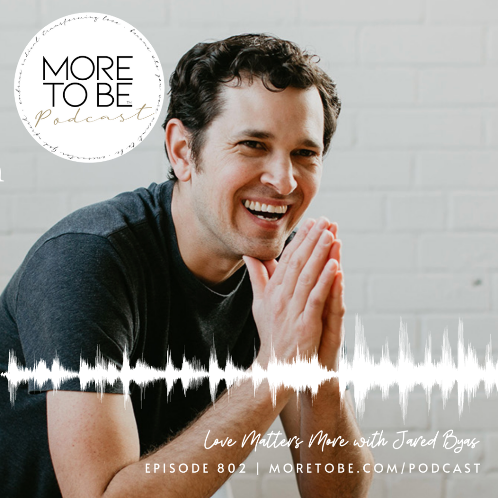 Love Matters More with Jared Byas