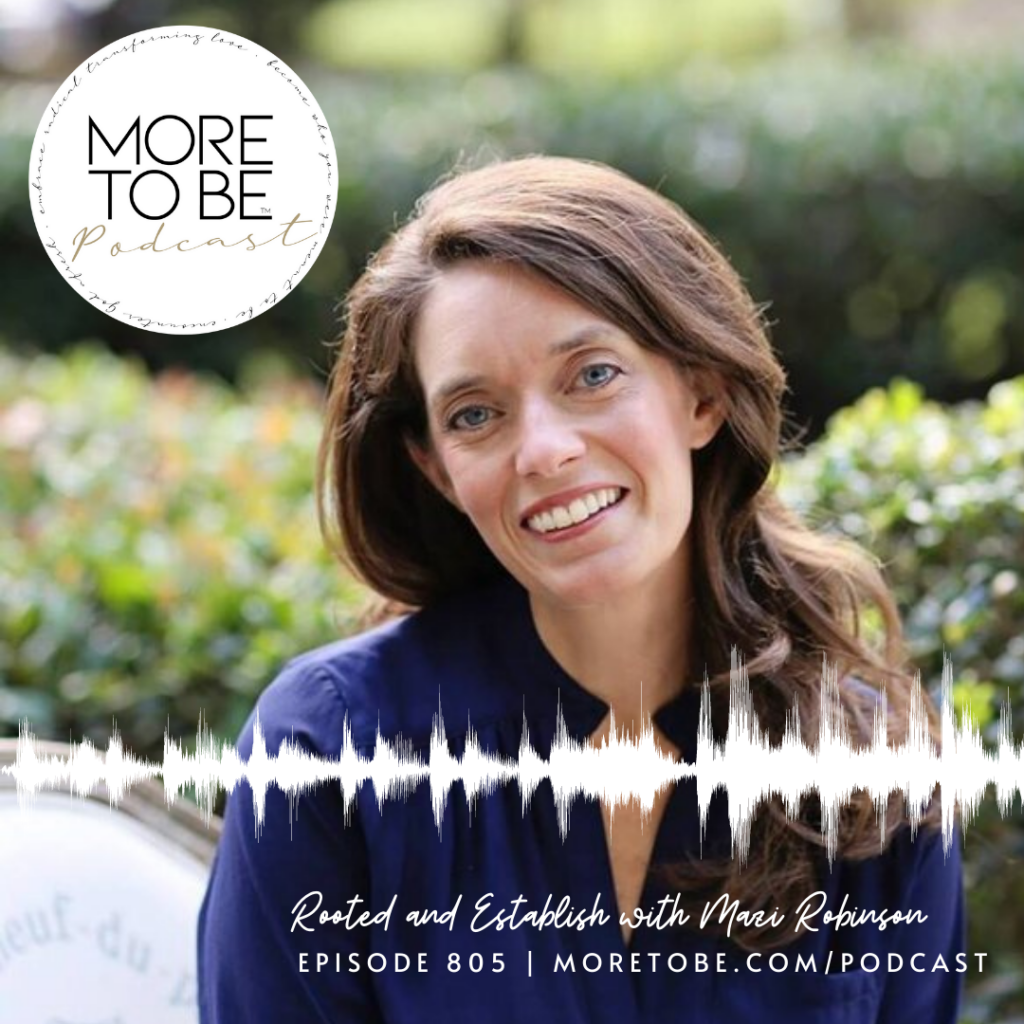 Rooted and Established with Mazi Robinson {Podcast 805}