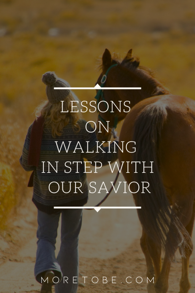 Lessons on Walking In Step with Our Savior